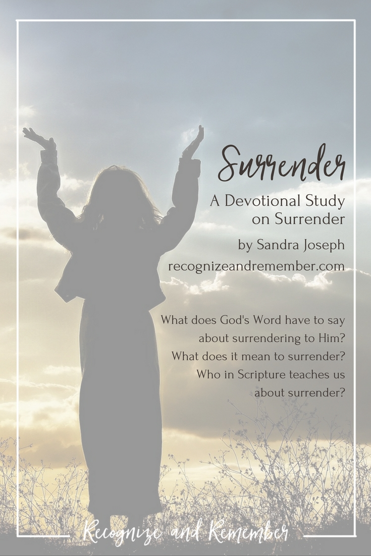 Surrender: a devotional study from recognizeandremember.com